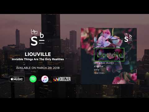 Liouville -  Invisible Things Are The Only Realities [ SB RECORDS ]