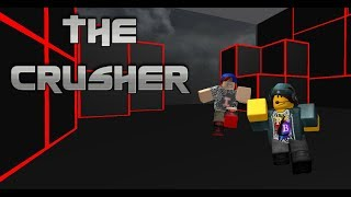 Let's Play Roblox Episode 40: The Crusher