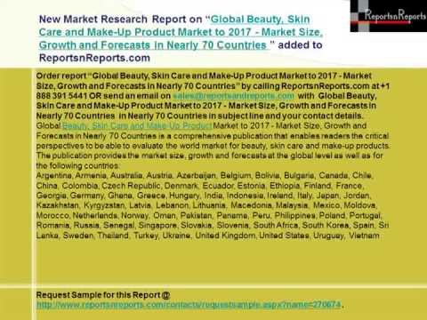 Global Beauty, Skin Care and Make-Up Product Industry to 2017
