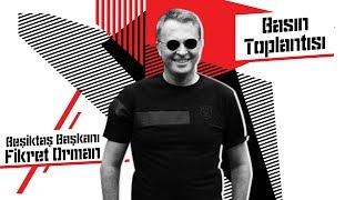 Başkanımız Fikret Orman'ın Basın Toplantısı | Beşiktaş JK