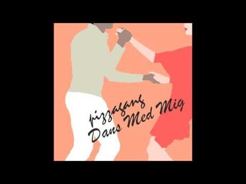 Pizzagang - Dans Med Mig (Officiel Audio)