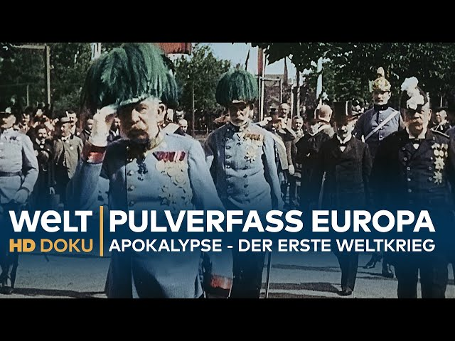 Apokalypse - DER ERSTE WELTKRIEG (1): Pulverfass Europa | HD Doku