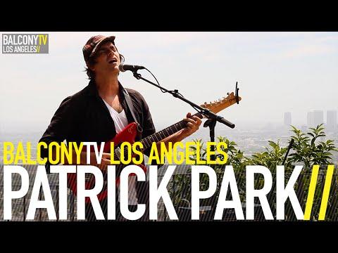 PATRICK PARK - LOVE LIKE SWORDS (BalconyTV)