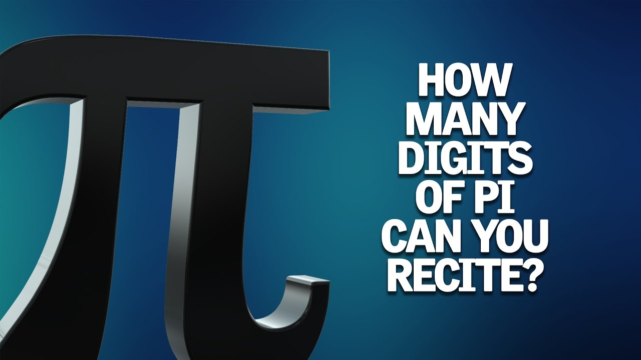 How Many Digits Of Pi Can You Recite YouTube