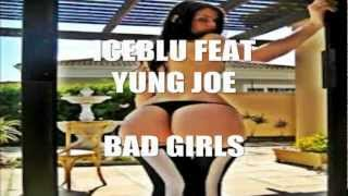 BAD GIRLS ICEBLU FEAT YUNG JOE