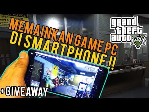 CARA MEMAINKAN GAME PC SEPERTI GTA V DI SMARTPHONE ! PLUS GIVEAWAY