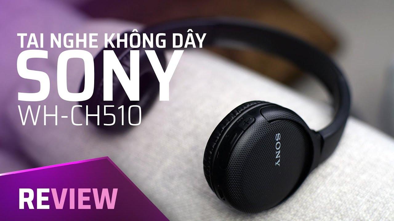 Đánh giá tai nghe không dây giá rẻ Sony WH-CH510