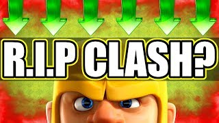 R.I.P Clash Of Clans....IS IT ALL OVER!?