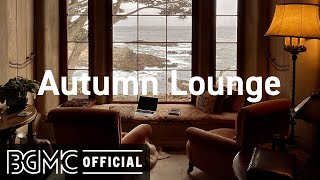 Autumn Lounge: Fall Jazz Music - Autumn Smooth Jazz for Relaxing
