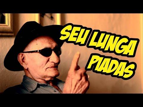 Piadas do SEU LUNGA - O Homem mais Bruto do Brasil - Piadas do WHATSAPP