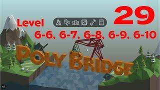 Poly bridge Level 6-6, 6-7, 6-8, 6-9, 6-10
