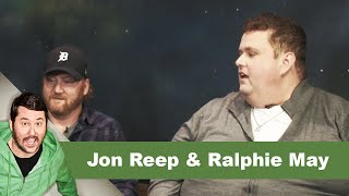 Ralphie May & Jon Reep | Getting Doug with High