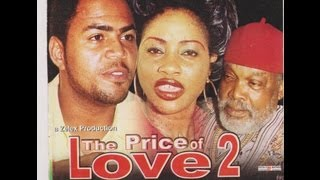 THE PRICE OF LOVE PART 2-  Nigerian Nollywood movie