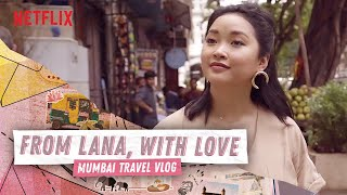 24 HOURS IN MUMBAI WITH LANA CONDOR | To All the Boys | Netflix
