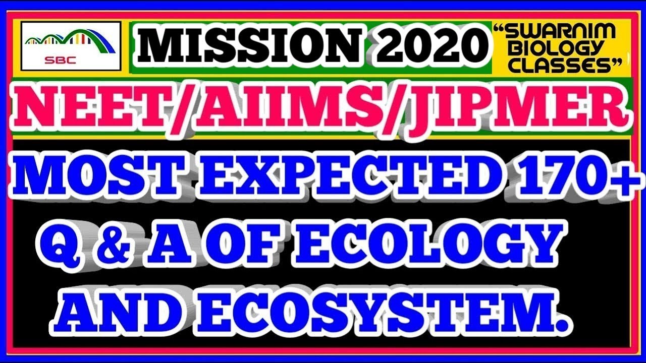 MOST EXPECTED 170+ Q & A OF ECOLOGY FOR NEET/AIIMS/JIPMER EXAM 2020|Most  Important Ecology Questions