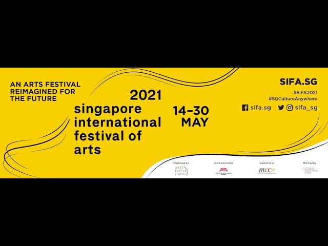 SIFA 2021 Festival Line-up | Singapore International Festival of Arts