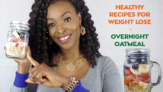 HEALTHY RECIPES FOR WEIGHT LOSE | OVERNIGHT OATMEAL