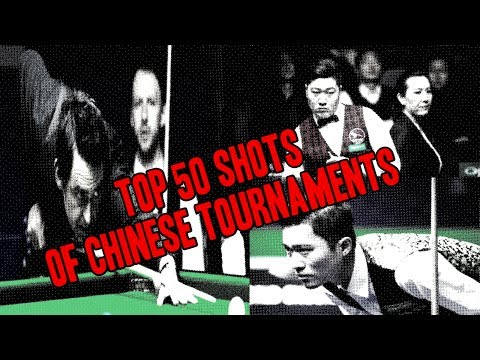 Top 50 Shots of the Chinese Tournaments (2017-2018)