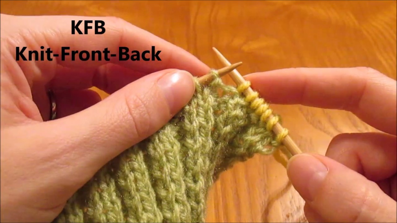How To Kfb Knit Front Back Increase Stitch Youtube