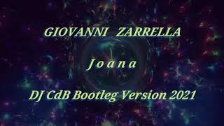 Giovanni Zarrella - Joana (DJ CdB Bootleg Version 2021)