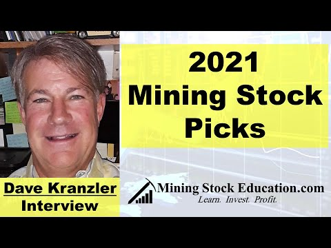2021 Mining Stock Picks & Reviewing Some 2020 Picks with Dave Kranzler