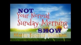 Not Your Normal Sunday Morning Show 10.21.18