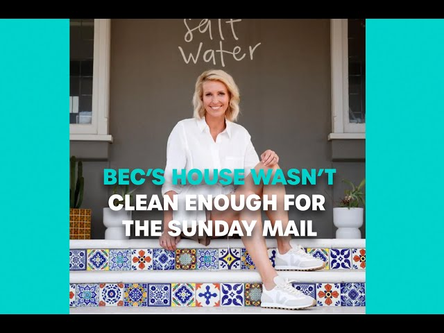 Bec's House Wasn't Clean Enough For The Sunday Mail | Bec Cosi and Lehmo