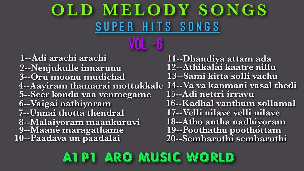 Tamil melody songs ? V-6 ? super hits songs ?tamil songs ? old melody songs ?hit's songs ? VOL-