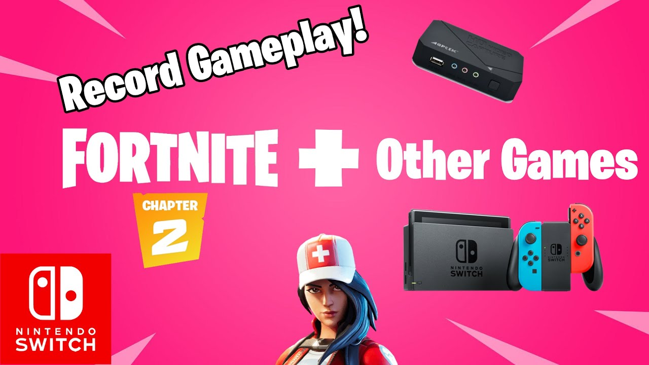 How to Record Fortnite and Other Games on Switch!