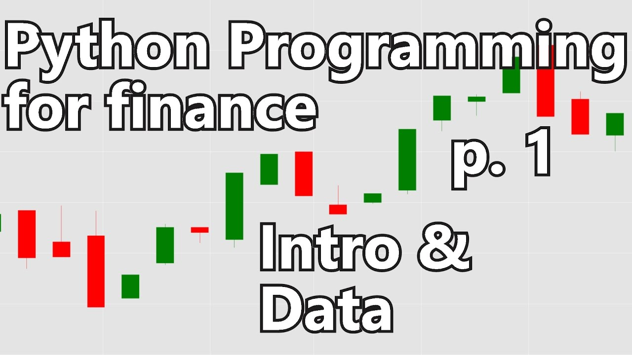 Intro and Getting Stock Price Data - Python Programming for Finance p 1