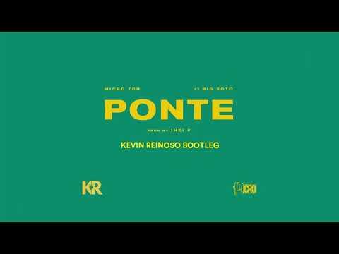 Micro Tdh - Ponte (feat. Big Soto) [Kevin Reinoso Bootleg]
