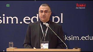 Ks. abp Bashar Warda - Obecność chrześcijan na Bliskim Wschodzie