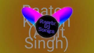 Baaton Ko Teri (Arijit Singh) Remix DJ Song