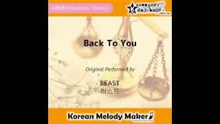 Back To You - BEAST [비스트] [K-POP40和音メロディ&オルゴールメロディ]
