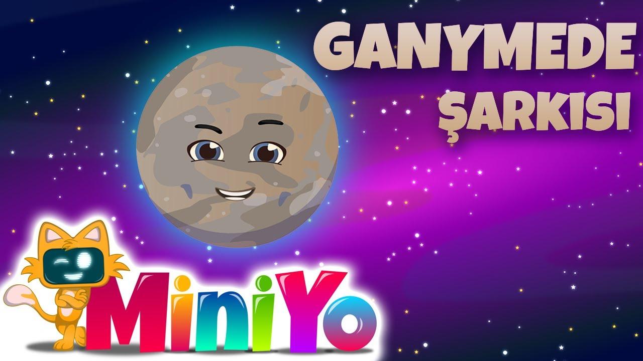 Ganymede Şarkısı   Miniyo Uzay Şarkıları