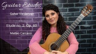 Etude no 2, Op. 60 by Matteo Carcassi | Guitar Etudes with Gohar Vardanyan