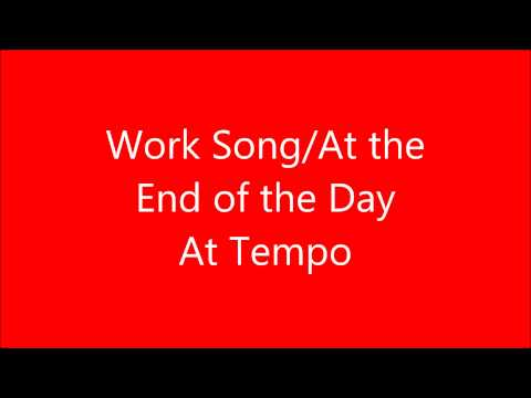 Work Song End of the Day AT TEMPO