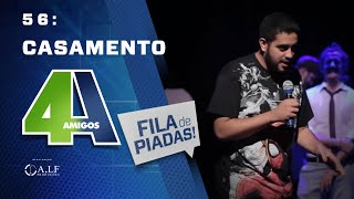 FILA DE PIADAS - CASAMENTO - #56 Participação Rafinha Bastos