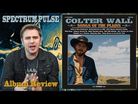 Colter Wall - Songs Of The Plains - Album Review