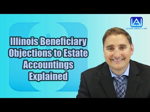 illinois-beneficiary-objections-to-estate-accountings-explained-|-learn-about-law