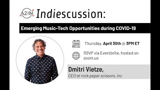 A2IM Indiescussions: Emerging Music Tech Opportunities during COVID-19 with Dmitri Vietze
