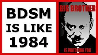Why BDSM is like George Orwell