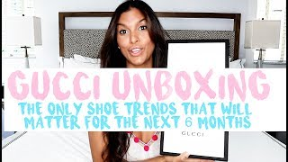 2017 GUCCI UNBOXING LUXURY SHOES | THE SHOE TREND THAT WILL MATTER THIS SUMMER  | SUMMER FASHION