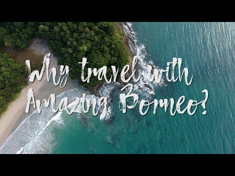 Welcome to Amazing Borneo | WHY TRAVEL WITH US?