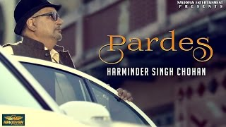 Latest New Punjabi Songs 2017 | Pardes | Harminder Singh Chohan | Punjabi Songs 2017
