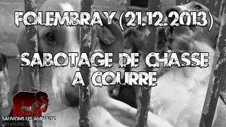 Sabotage de chasse à courre à Folembray (21.12.2013)