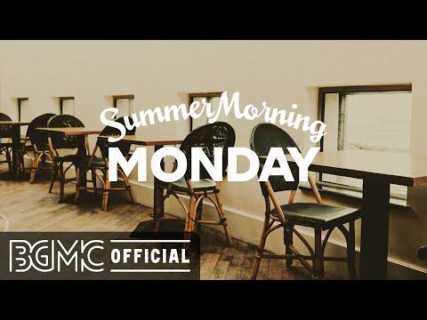 MONDAY MORNING JAZZ: Positive Bossa Nova & Jazz Music Radio for Great Monday Morning