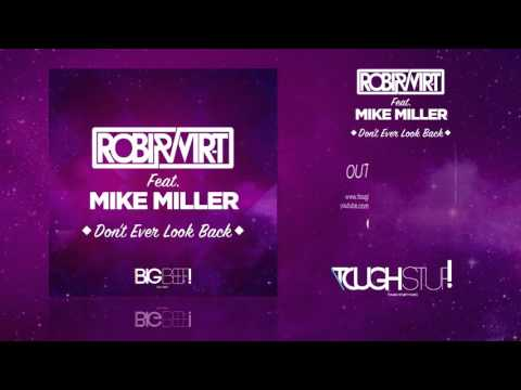 Robi & Vir-T Feat. Mike Miller - Don't Ever Look Back (Rick Ellback Remix Edit)