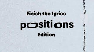 FINISH THE LYRICS [POSITIONS ALBUM]