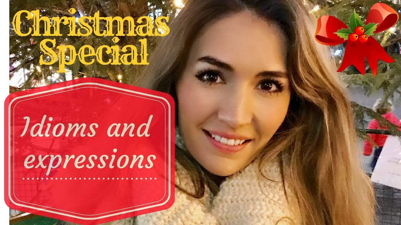 christmas idioms and expressions - Christmas Idioms